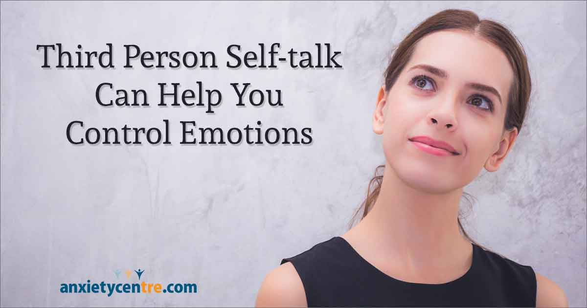third person self-talk can help you control emotions