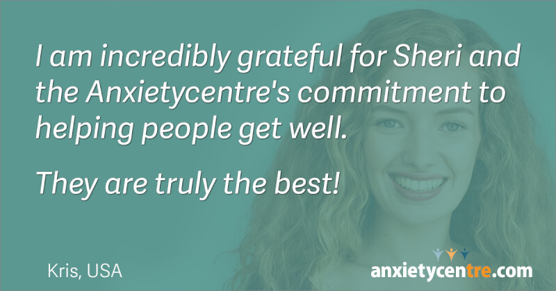 incredibly grateful for Sheri Vincent and anxietycentre.com