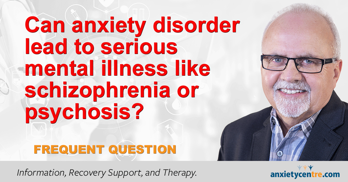 """Featured image for """"Can Anxiety Disorder Lead To Serious Mental Illness"""""""